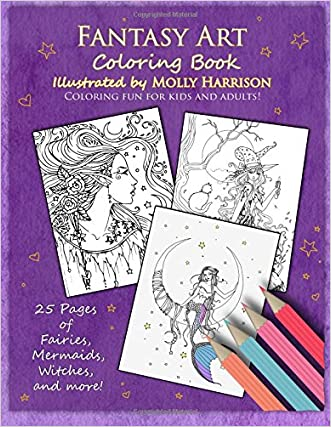 Fantasy Art Coloring Book: Fairies, mermaids, dragons and more!  By artist Molly Harrison written by Molly Harrison