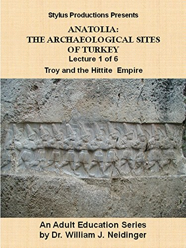 The Archaeological Sites of Turkey: Lecture 1 of 6. Troy & the Hittite Empire