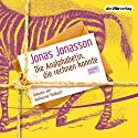 Die Analphabetin, die rechnen konnte Audiobook by Jonas Jonasson Narrated by Katharina Thalbach