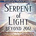 Serpent of Light: Beyond 2012 (       UNABRIDGED) by Drunvalo Melchizedek Narrated by Mark Ashby