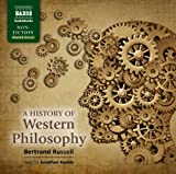 Russell: The History Of Western Philosophy [Unabridged] [Naxos AudioBooks: NA0136]