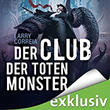 Der Club der toten Monster (Monster Hunter 2) Hörbuch von Larry Correia Gesprochen von: Robert Frank