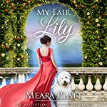 My Fair Lily: The Farthingale Series, Book 1 | Meara Platt