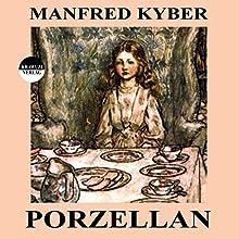 Porzellan (       ungekürzt) von Manfred Kyber Gesprochen von: Karlheinz Gabor
