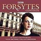 The Forsytes Continue: BBC Radio 4 Full-Cast Dramatisation Radio/TV von John Galsworthy Gesprochen von: Jessica Raine, Joseph Millson