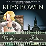 Malice at the Palace (       UNABRIDGED) by Rhys Bowen Narrated by Katherine Kellgren