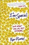 I'm Special: And Other Lies We Tell O...