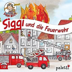 Siggi und die Feuerwehr (Siggi Blitz) Hörspiel