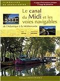 echange, troc René Gast - Le canal du Midi et les voies navigables : De l'Atlantique à la Méditerranée