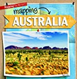 img - for Mapping Australia (Mapping the World (Gareth Stevens)) book / textbook / text book