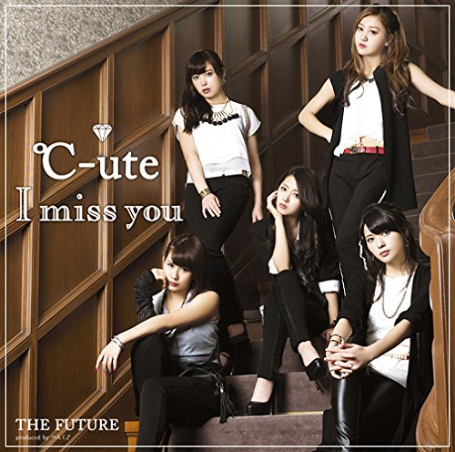I miss you/THE FUTURE(初回生産限定盤A)(DVD付)