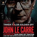 Tinker, Tailor, Soldier, Spy: A George Smiley Novel (       UNABRIDGED) by John le Carré Narrated by Michael Jayston