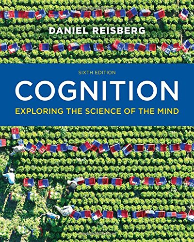 Cognition: Exploring the Science of the Mind (Sixth Edition) PDF