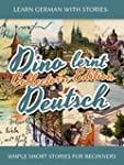 Learn German with Stories: Dino lernt...