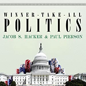 Winner-Take-All Politics Audiobook