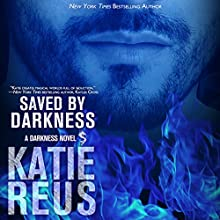 Saved by Darkness: Darkness Series, Book 6 Audiobook by Katie Reus Narrated by Jeffrey Kafer