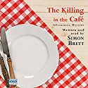 The Killing in the Café Audiobook by Simon Brett Narrated by Simon Brett