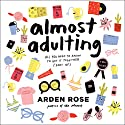 Almost Adulting: All You Need to Know to Get It Together (Sort Of) Hörbuch von Arden Rose Gesprochen von: Arden Rose
