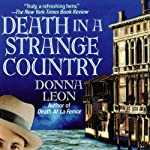 Death in a Strange Country: A Commissario Guido Brunetti Mystery (       UNABRIDGED) by Donna Leon Narrated by Anna Fields