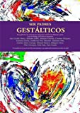 img - for Ser Padres Gestalticos (Spanish Edition) book / textbook / text book