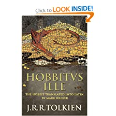 Hobbitus Ille: The Latin Hobbit by J. R. R. Tolkien and Mark Walker
