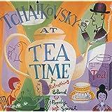Tchaikovsky at Tea Time