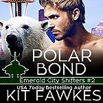 Polar Bond | Kit Fawkes,Kit Tunstall