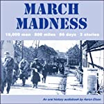 March Madness: 10,000 men, 800 miles, 86 days, 3 stories | Aaron Elson