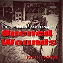 Opened Wounds: The Case Files of Sam Flanagan Audiobook by Judith White Narrated by Gary Regal