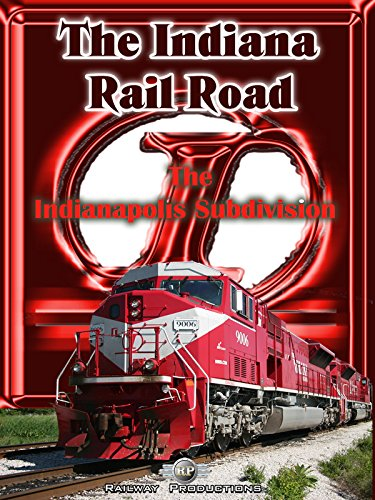 The Indiana Rail Road-Indianapolis Subdivision