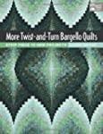 More Twist-And-Turn Bargello Quilts:...