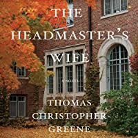 The Headmaster's Wife (       UNABRIDGED) by Thomas Christopher Greene Narrated by Stephen Hoye, Kevin T. Collins, Tavia Gilbert