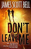 Don't Leave Me (0910355045) by Bell, James Scott