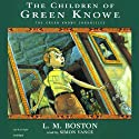 The Children of Green Knowe: The Green Knowe Chronicles, Book One (       UNABRIDGED) by L.M. Boston Narrated by Simon Vance