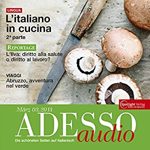 ADESSO audio - L'italiano in cucina 2. 3/2013 Hörbuch