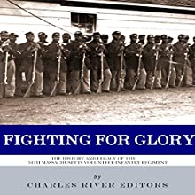 Fighting for Glory: The History and Legacy of the 54th Massachusetts Volunteer Infantry Regiment (       UNABRIDGED) by Charles River Editors Narrated by Kelly Rhodes