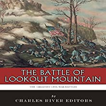 The Greatest Civil War Battles: The Battle of Lookout Mountain (       UNABRIDGED) by Charles River Editors Narrated by John Eastman