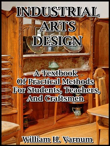 Industrial Arts Design : A Textbook of Practical