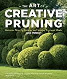 The Art of Creative Pruning: Inventive Ideas for Training and Shaping Trees and Shrubs (English Edition)