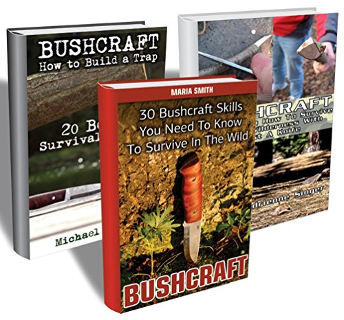 Bushcraft BOX SET 3 IN 1: 77 Usefull Tips, Traps and Skills You Need To Know To Survive In The Wild: (Bushcraft, Bushcraft Survival, Bushcraft Basics, ... Survival, Survival Books, Bushcraft)) PDF