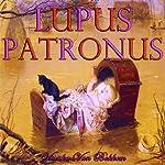 Lupus Patronus: Werewolves and Vampires Prophecy   Vianka Van Bokkem
