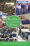 img - for Building Co-operative Power: Stories and Strategies from Worker Co-operatives in the Connecticut River Valley book / textbook / text book