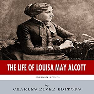 American Legends: The Life of Louisa May Alcott Audiobook