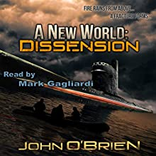 A New World: Dissension: A New World, Book 6 (       UNABRIDGED) by John O'Brien Narrated by Mark Gagliardi