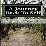 A Journey Back to Self: Living Consciousness ~ Donna K. DeVane