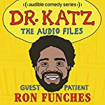 Ep. 4: Ron Funches | Jonathan Katz,Ron Funches,Erica Rhodes,Laura Silverman