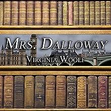 Mrs. Dalloway   Livre audio Auteur(s) : Virginia Woolf Narrateur(s) : Anne Flosnik