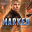 Marked: The Thrice Cursed Mage, Book 2 Audiobook by J. A. Cipriano Narrated by James Patrick Cronin