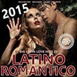 Latino Romantico 2015 - 40 Big Latin...