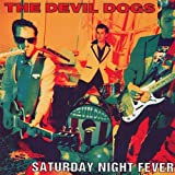 The Devil Dogs Saturday Night Fever